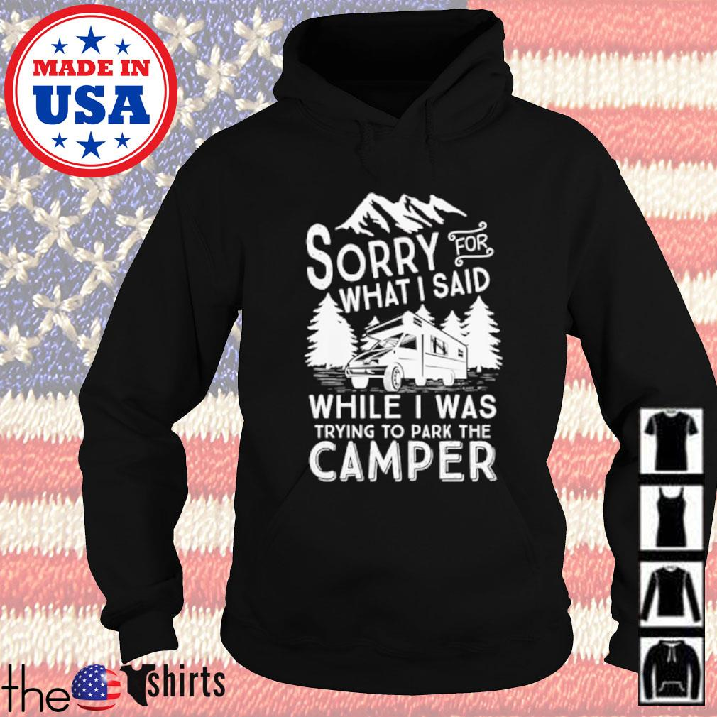 Camping Sorry for what I said while I was trying to park the camper s Hoodie Black