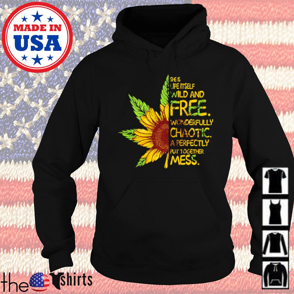Cannabis sunflower she is life itself wild and free wonderfully chaotic a perfectly s Hoodie Black