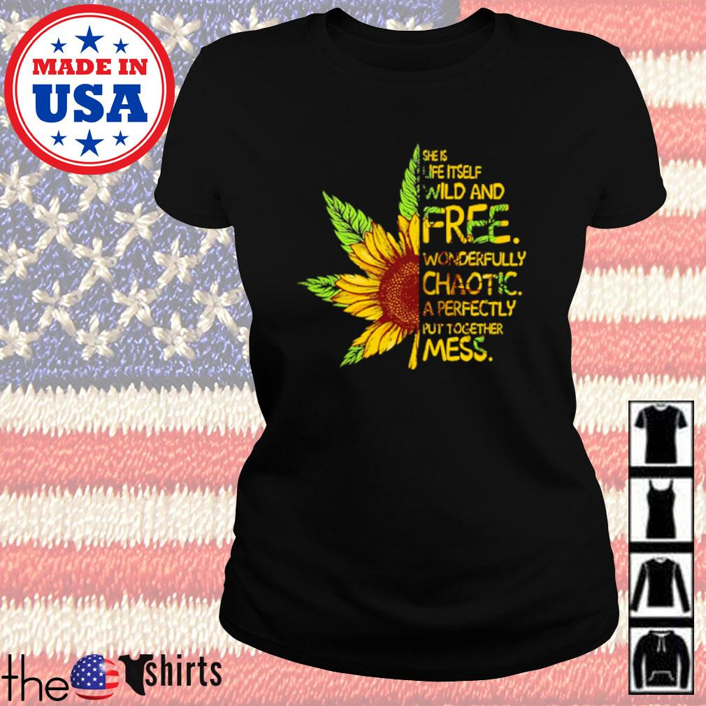 Cannabis sunflower she is life itself wild and free wonderfully chaotic a perfectly s Ladies Tee Black
