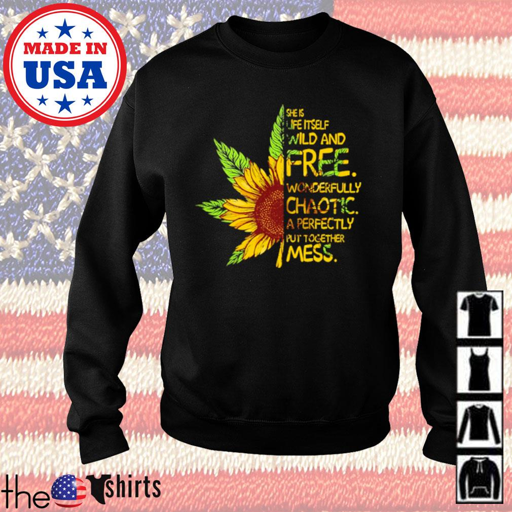 Cannabis sunflower she is life itself wild and free wonderfully chaotic a perfectly s Sweater Black