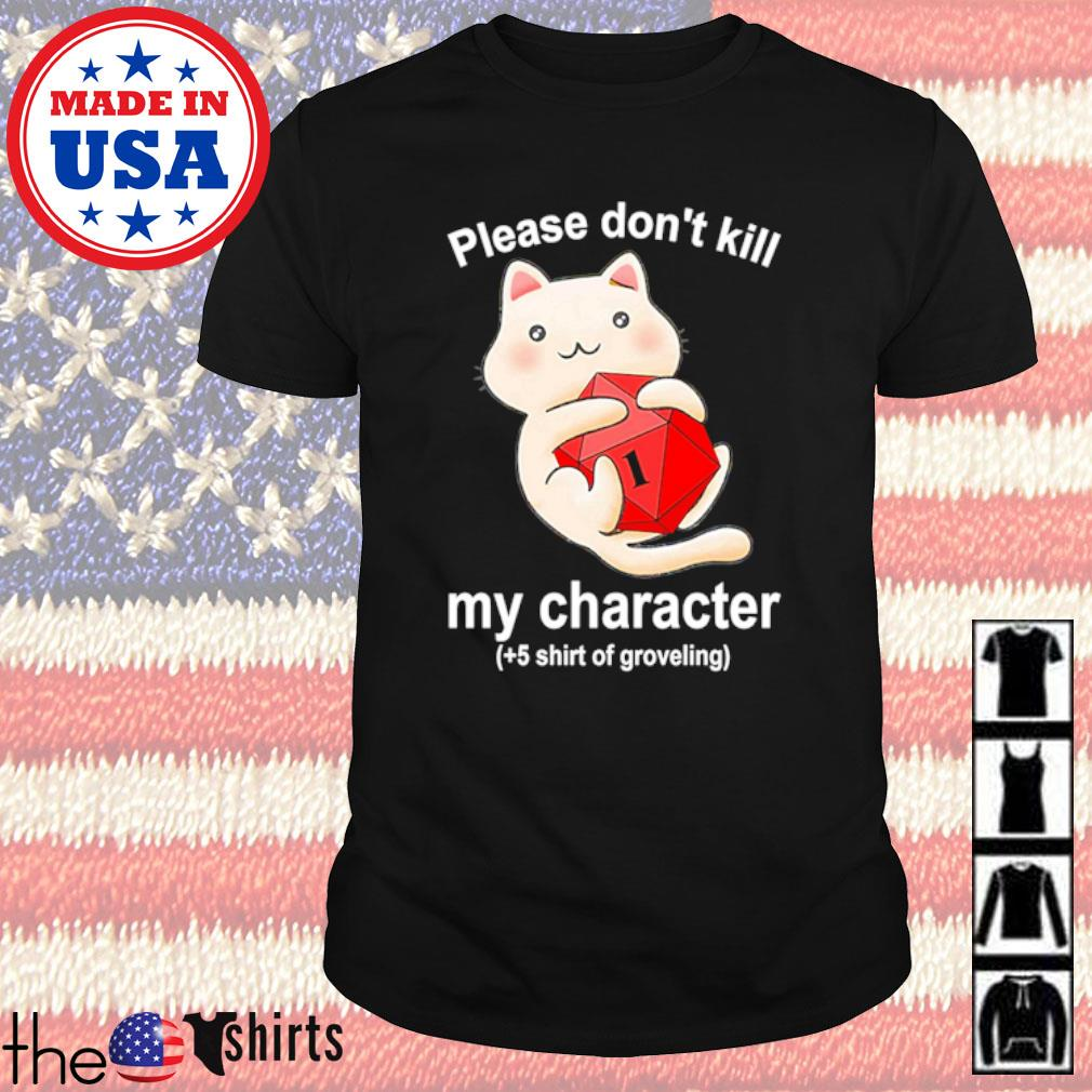 Cat hug Dungeon please don't kill my character shirt