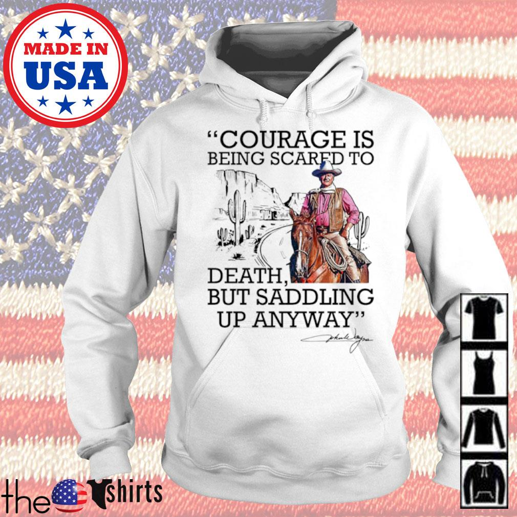 Cowboy Courage is being scared to death but saddling up anyway s Hoodie White