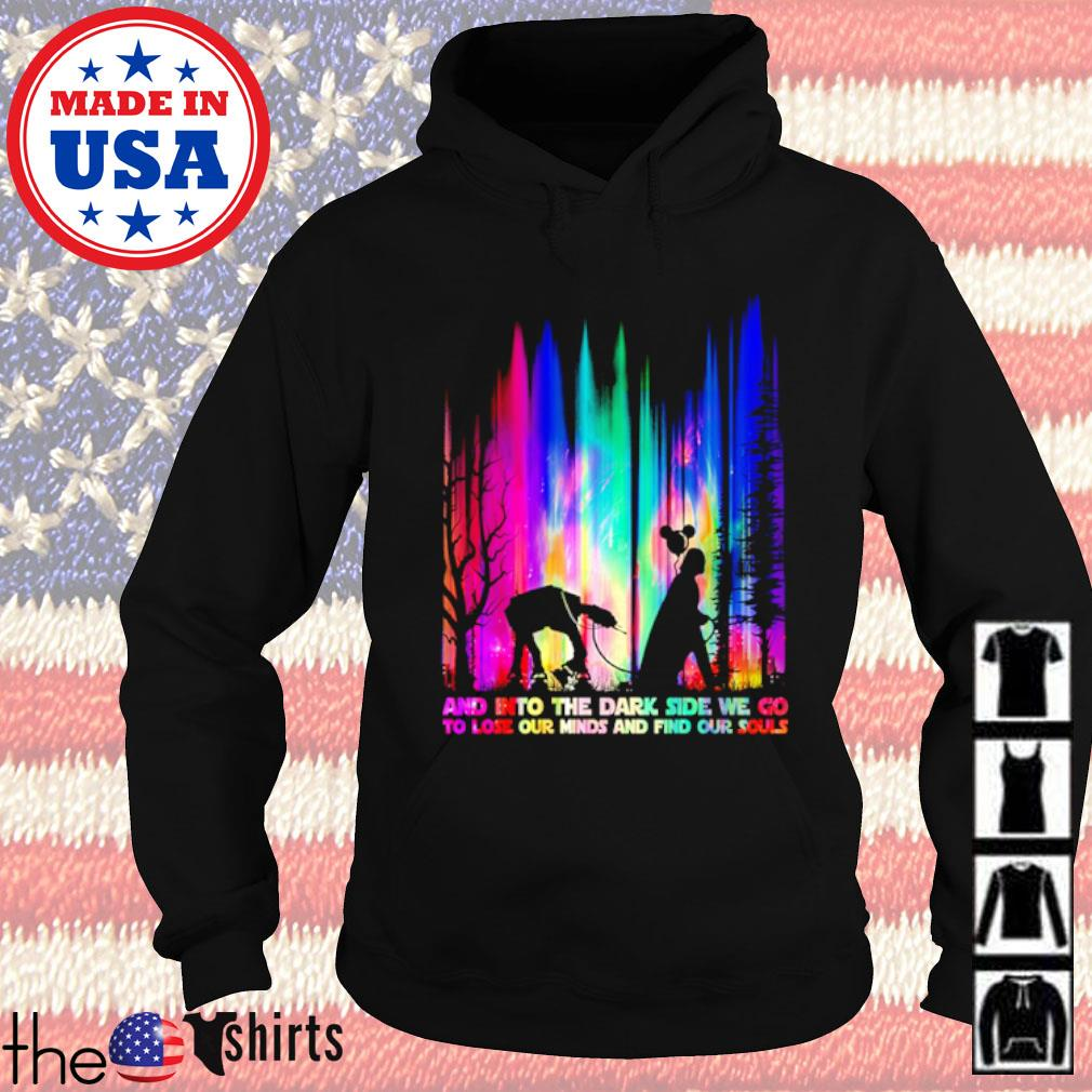 Darth Vader and into the dark side we go to lose our minds and find our souls s Hoodie Black