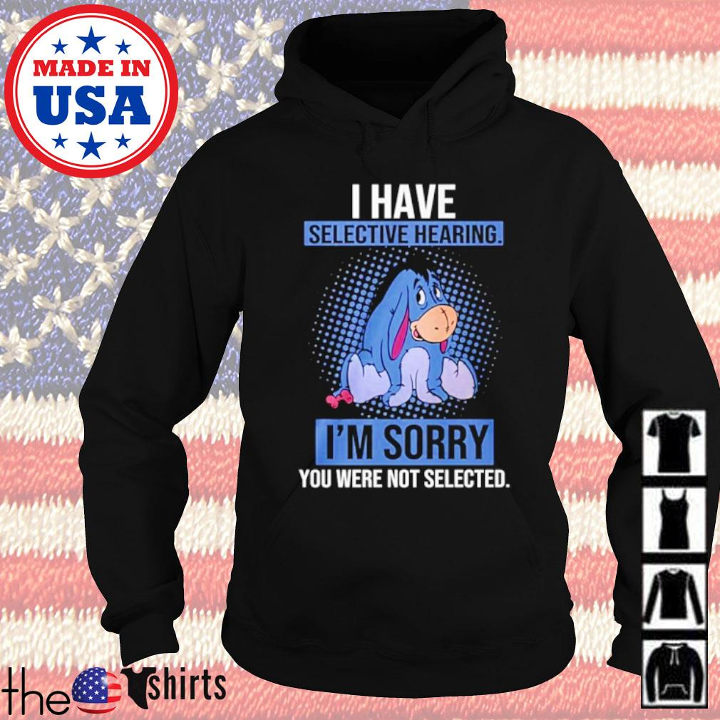 Disney Eeyore I have selective hearing I'm sorry you were not selected s Hoodie Black