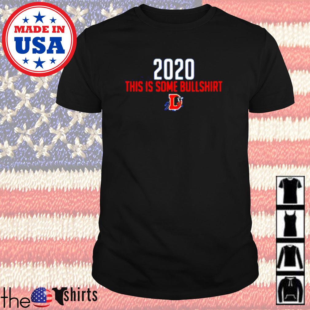 Durham Bulls 2020 this is some Bullshirt shirt
