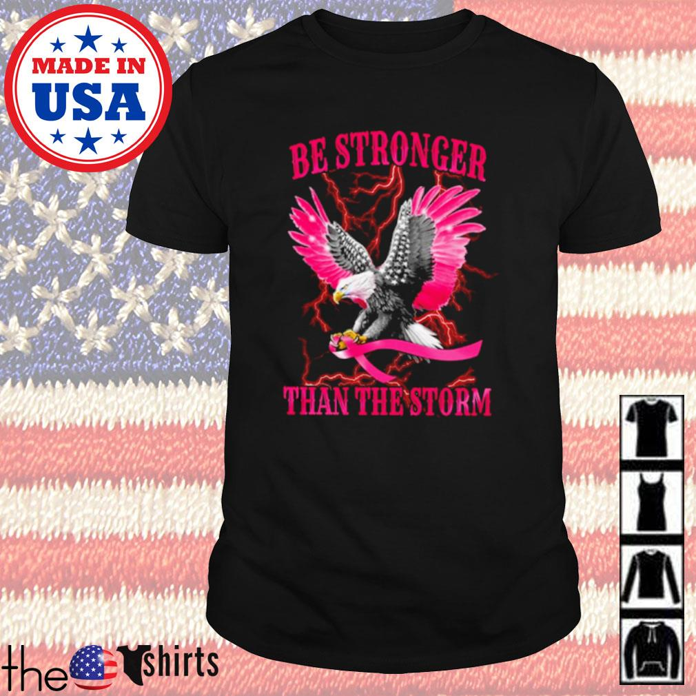 Eagles Breast Cancer awareness pink Be Stronger Than The Storm shirt