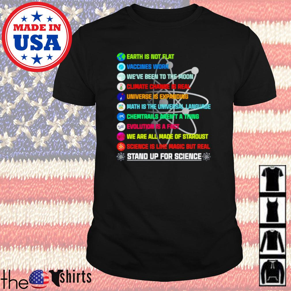 Earth is not flat vaccines work we've been to the moon climate change is real shirt