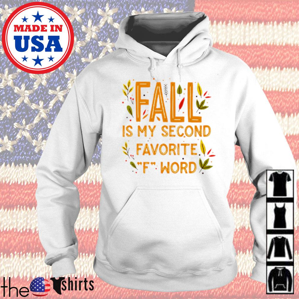 Fall is my second favorite F word s Hoodie White