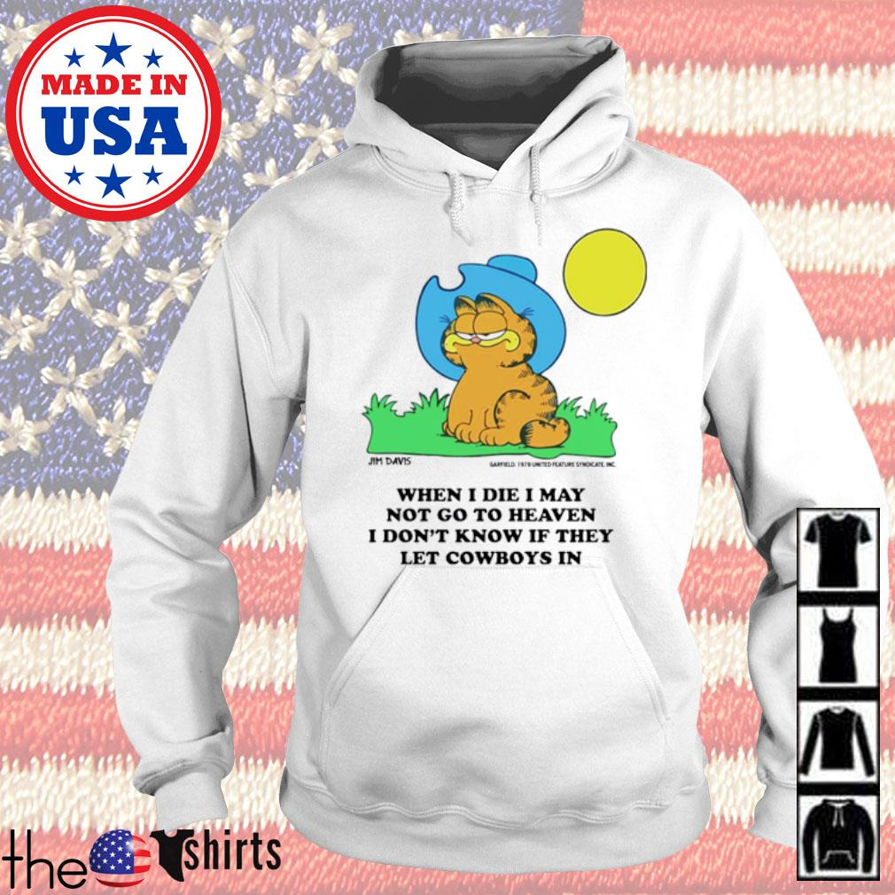 Garfield cartoon when I die may not go to heaven I don't know if they let Cowboys in s Hoodie White
