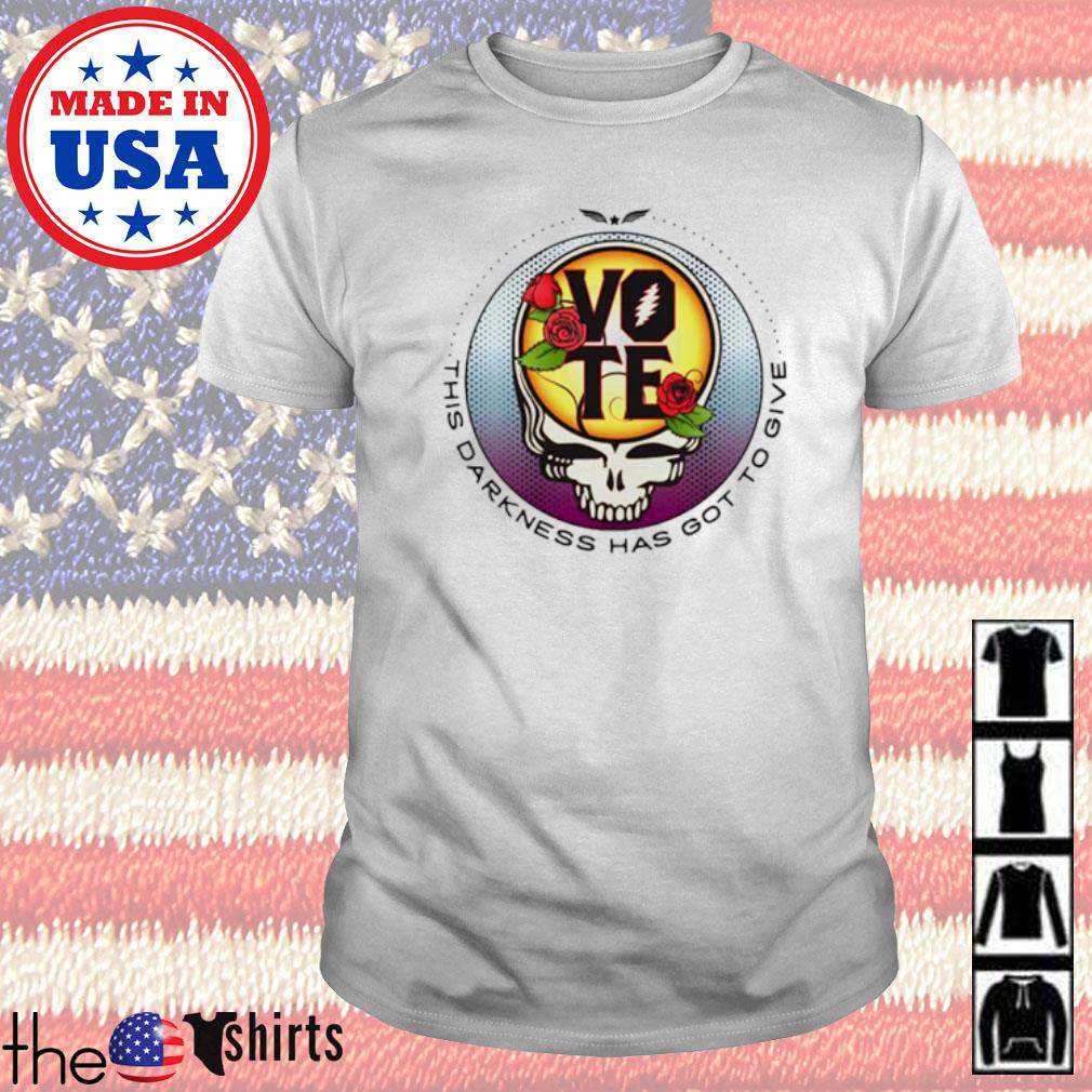 Grateful Dead vote the darkness has got to give shirt