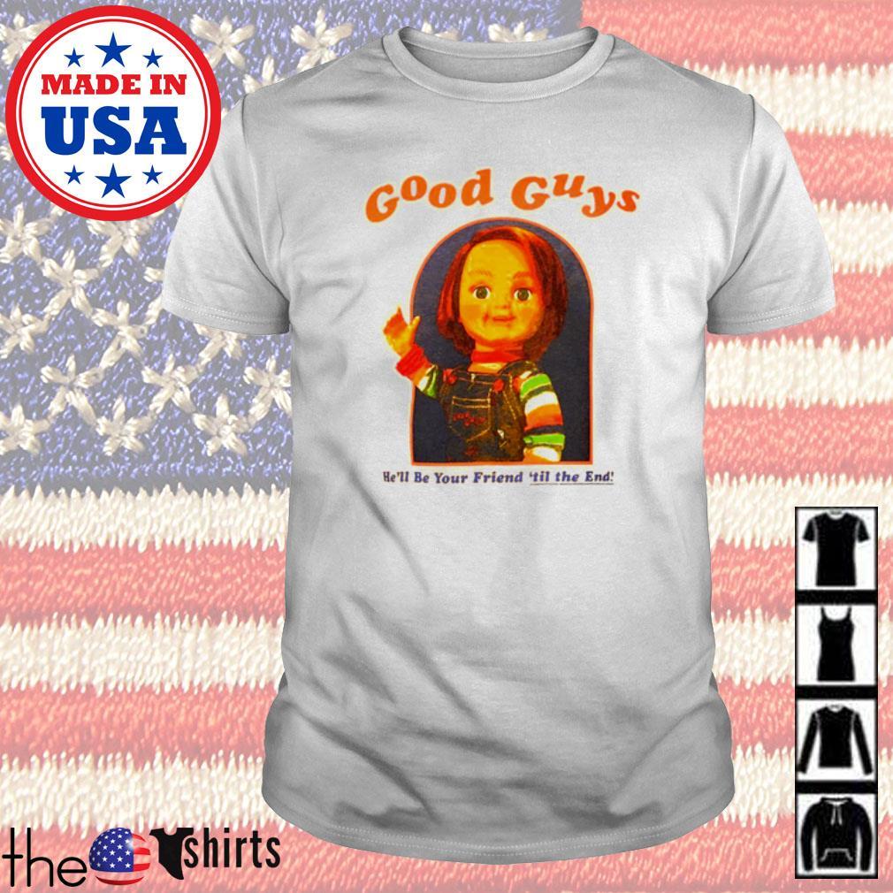 Horror movies Good guys Chucky shirt