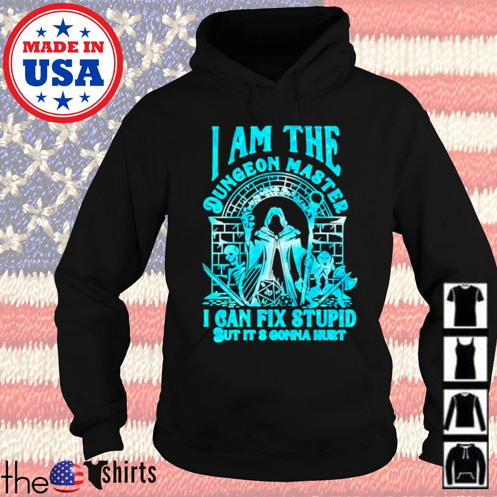 I am the dungeon master I can fix stupid but It's gonna hurt s Hoodie Black
