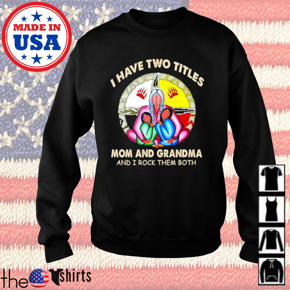 I have two titles mom and grandma and I rock them both s Sweater Black