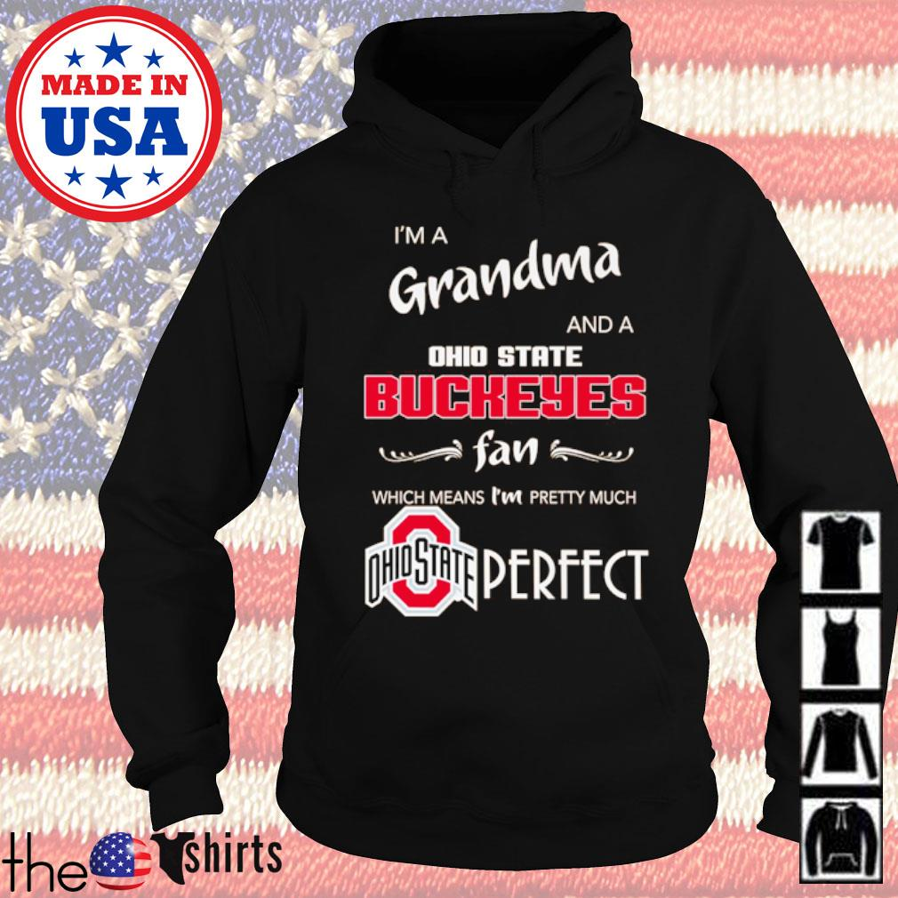 I'm a grandma and a Ohio State Buckeyes fan which means I'm pretty much perfect s Hoodie Black