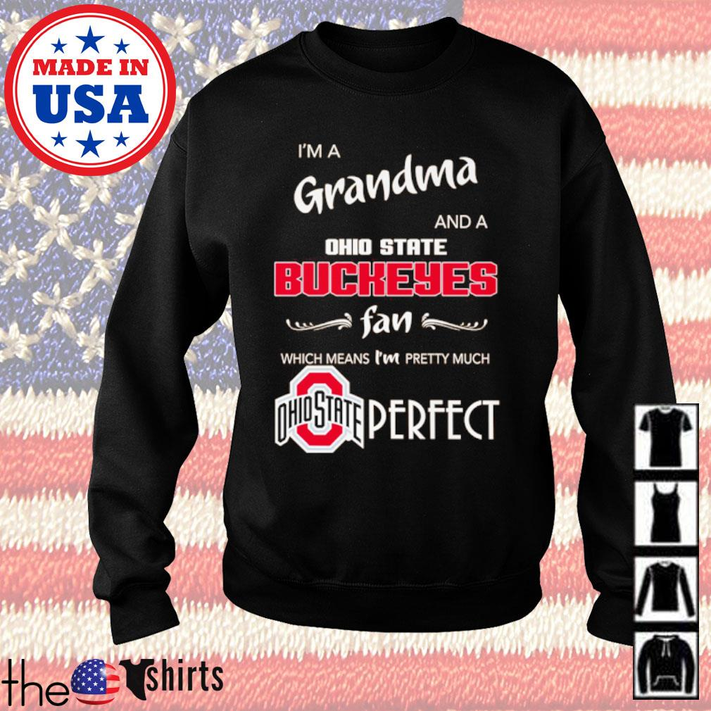 I'm a grandma and a Ohio State Buckeyes fan which means I'm pretty much perfect s Sweater Black