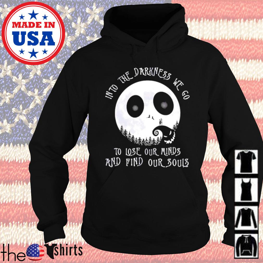 Jack Skellington Into the darkness we go to lose our minds and find our souls s Hoodie Black