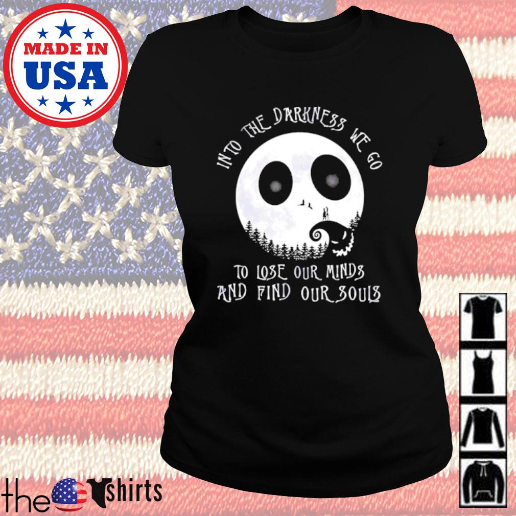 Jack Skellington Into the darkness we go to lose our minds and find our souls s Ladies Tee Black