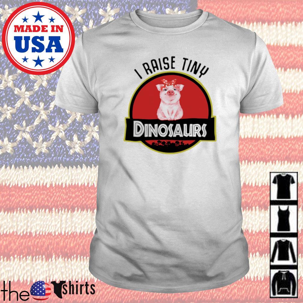 Jurassic park I raise tiny Pigs Dinosaurs shirt