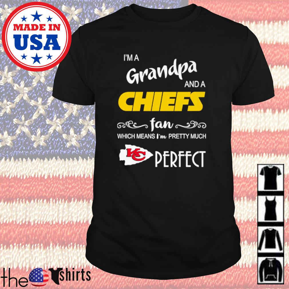 Kansas City Chiefs I'm a grandma and a Chiefs fan which means I'm pretty much perfect shirt