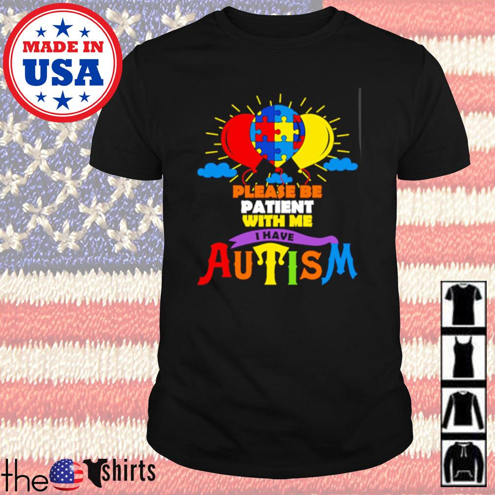LGBT Please be patient with me I have Autism shirt