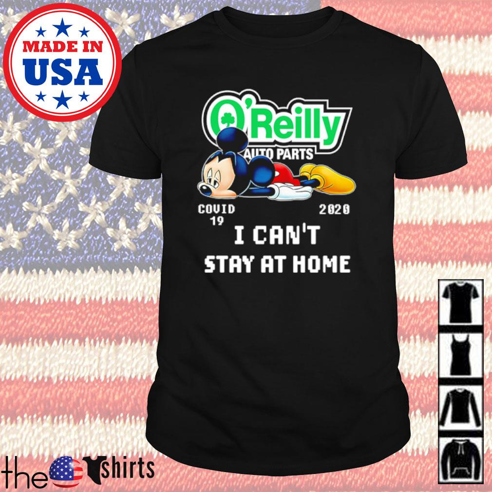 Mickey Mouse O'Reilly Auto Parts COVID-19 2020 I can't stay at home shirt