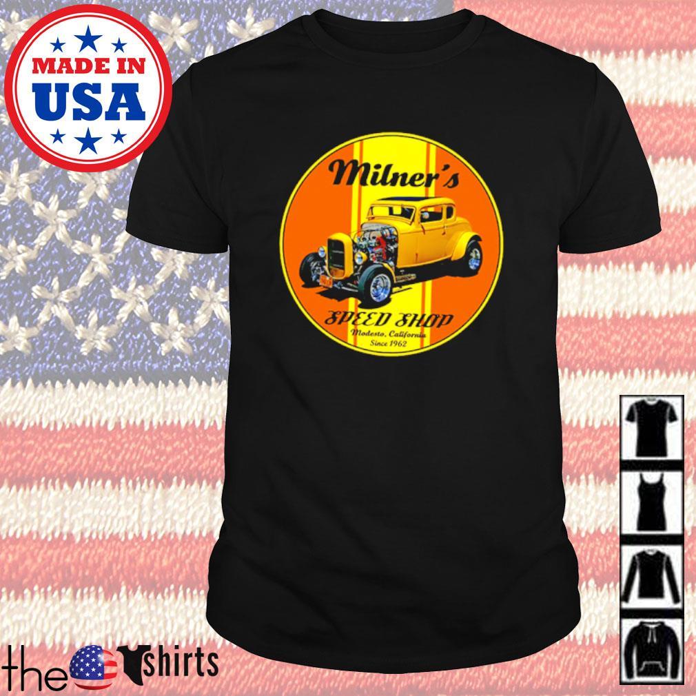 Milner's speed shop Modesto California since 1962 shirt