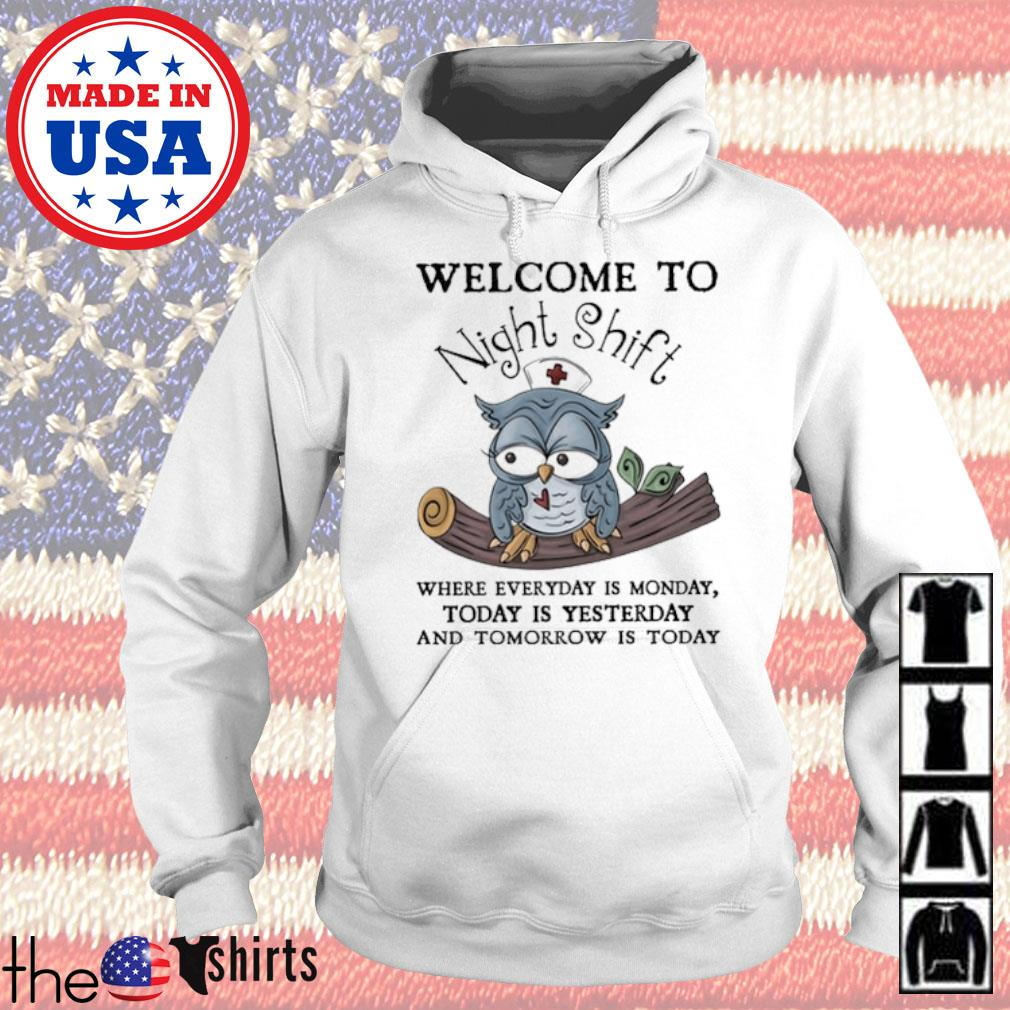Owl nurse welcome to Night Shift where everyday is monday today is yesterday s Hoodie White