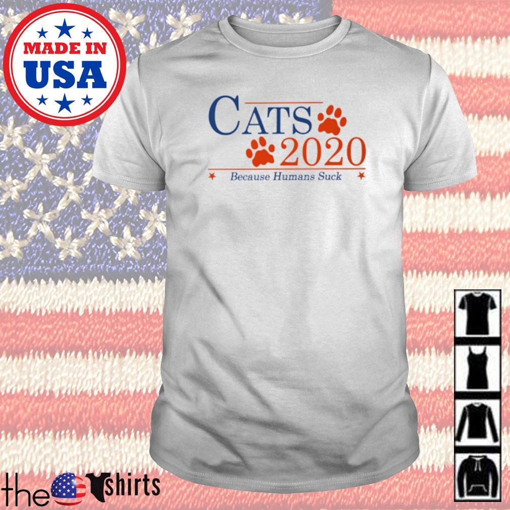 Paws Cats 2020 because humans suck shirt