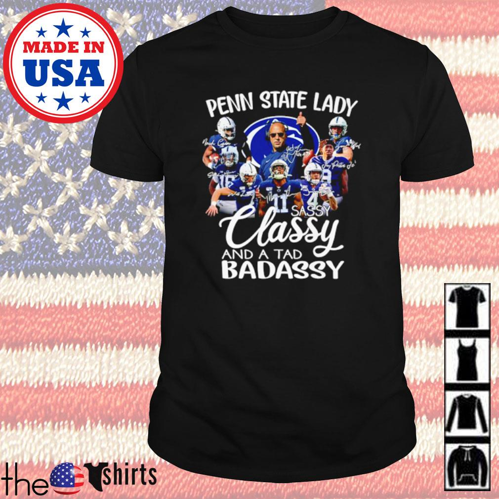Penn State lady sassy classy and a tad badassy shirt