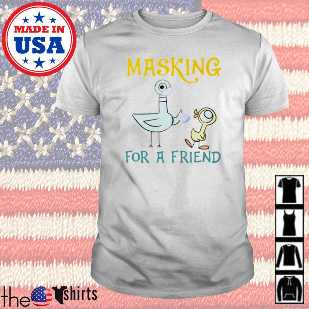 Pigeons Teacher Masking for a friend shirt