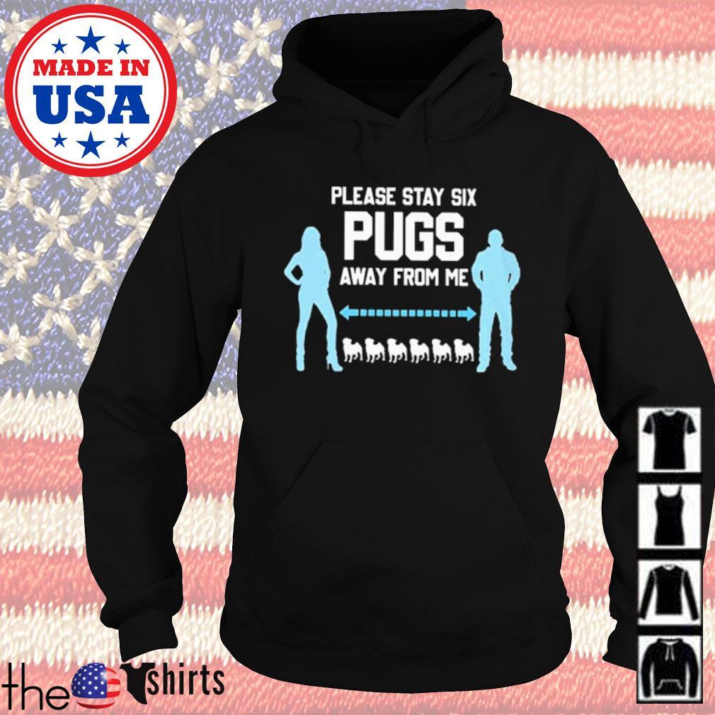 Please say six pugs away from me s Hoodie Black