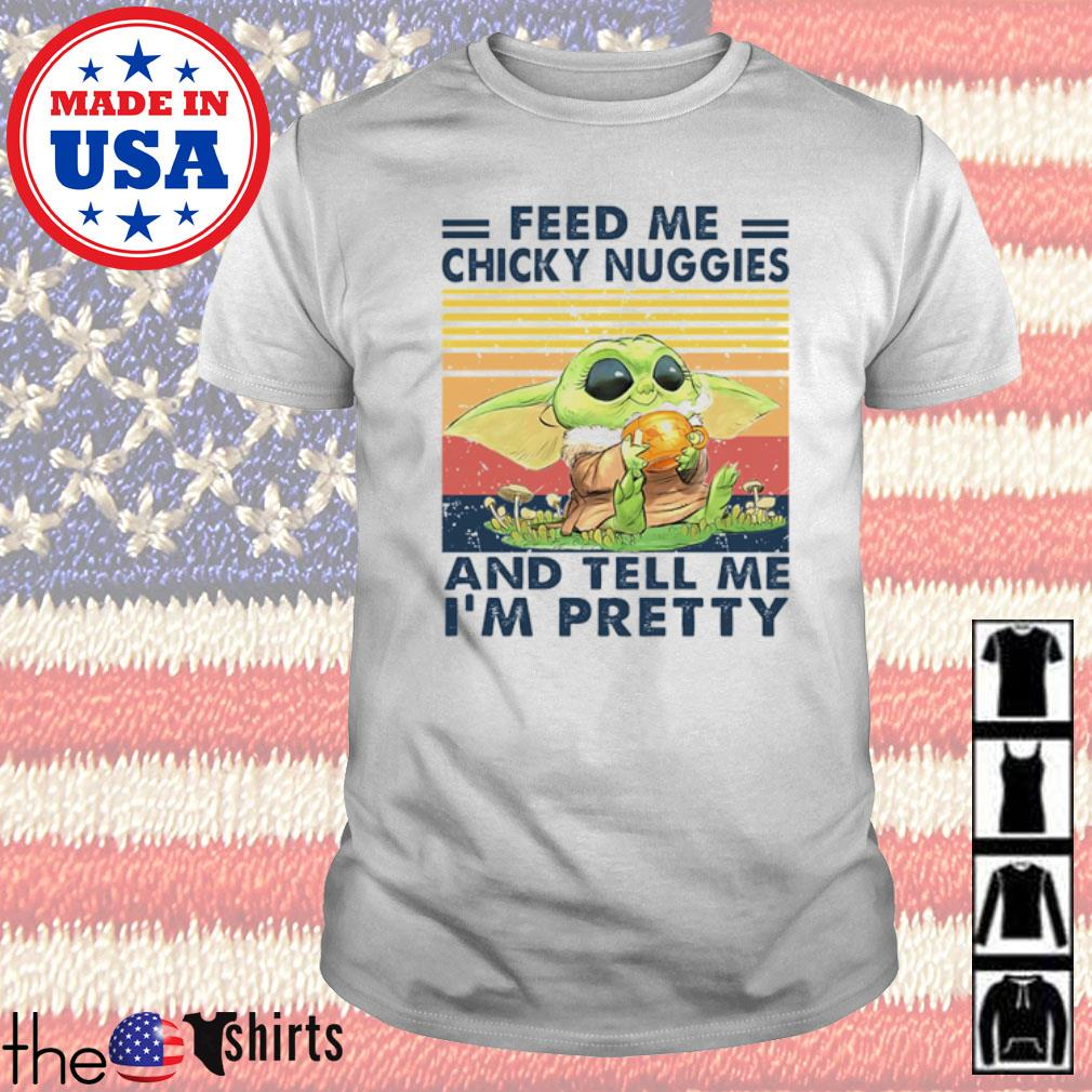Star Wars Baby Yoda feed me chicky nuggies and tell me I'm pretty vintage shirt