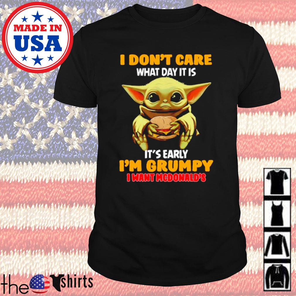 Star Wars Baby Yoda I don't care what day it is it's rarely I'm grumpy I want McDonalds shirt
