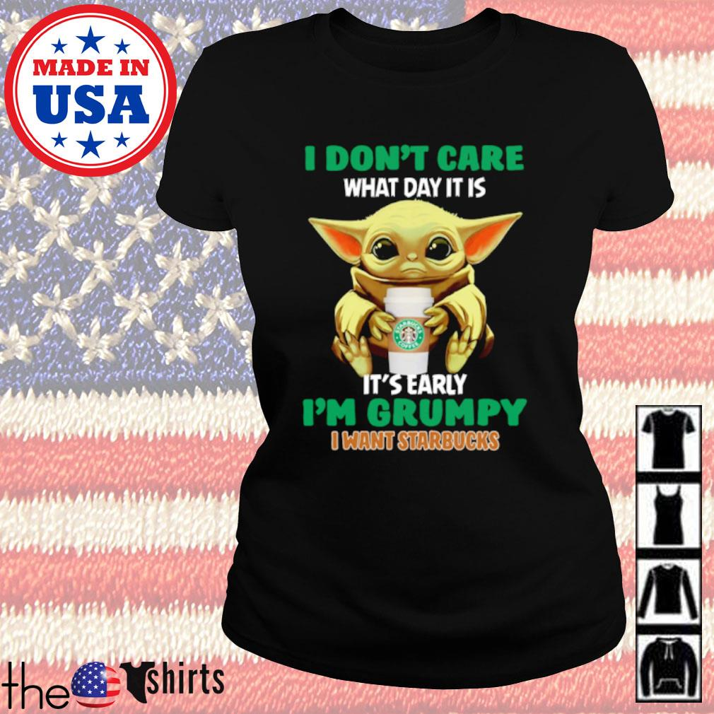 Star Wars Baby Yoda I don't care what day it is it's rarely I'm grumpy I want Starbucks s Ladies Tee Black