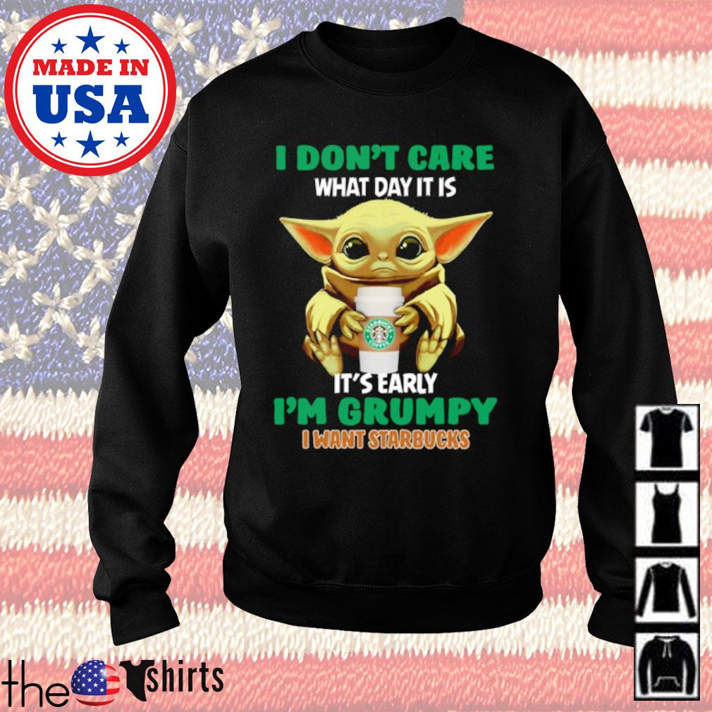 Star Wars Baby Yoda I don't care what day it is it's rarely I'm grumpy I want Starbucks s Sweater Black