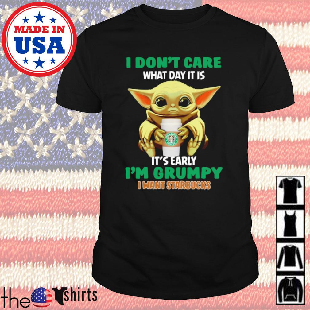 Star Wars Baby Yoda I don't care what day it is it's rarely I'm grumpy I want Starbucks shirt