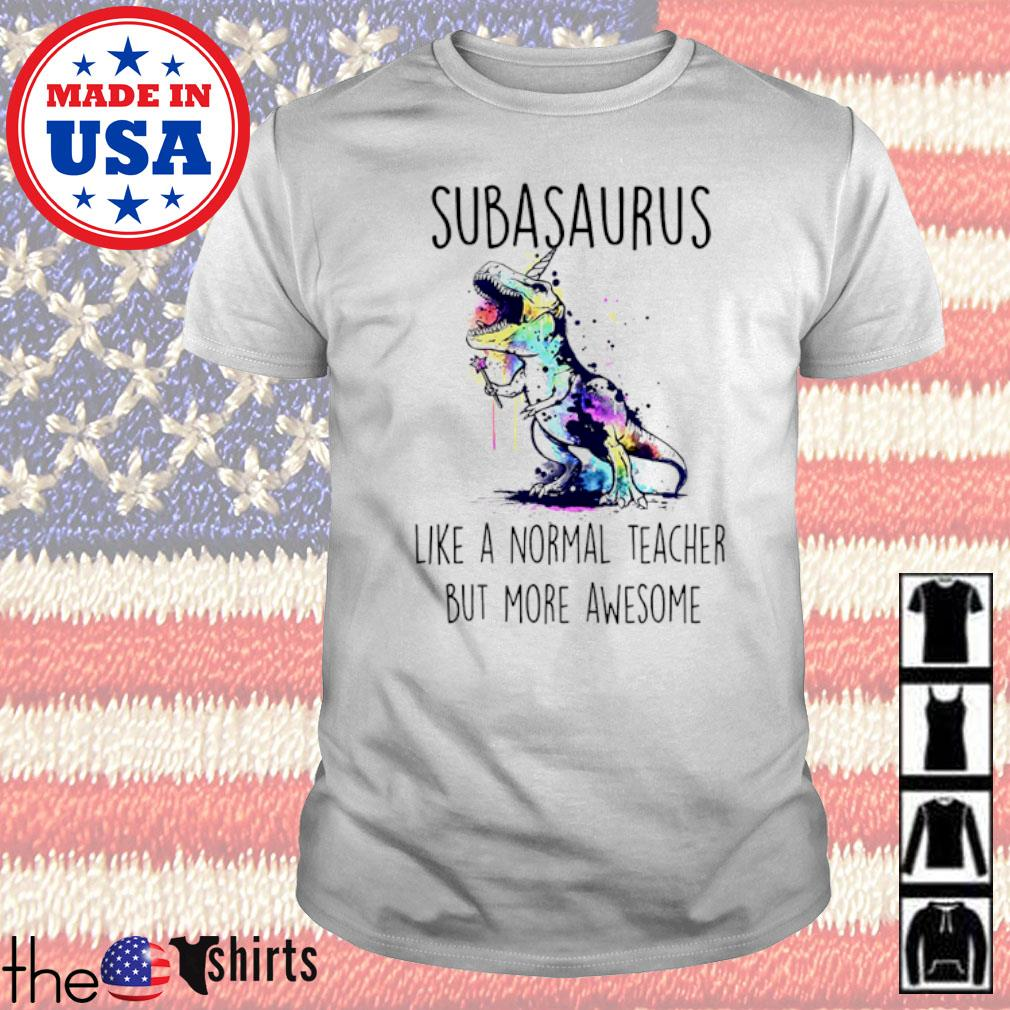 Subasaurus like a normal teacher but more awesome shirt