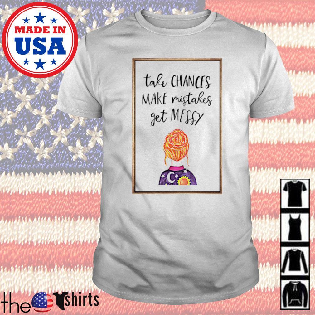 Take teachers make mistakes get messy shirt