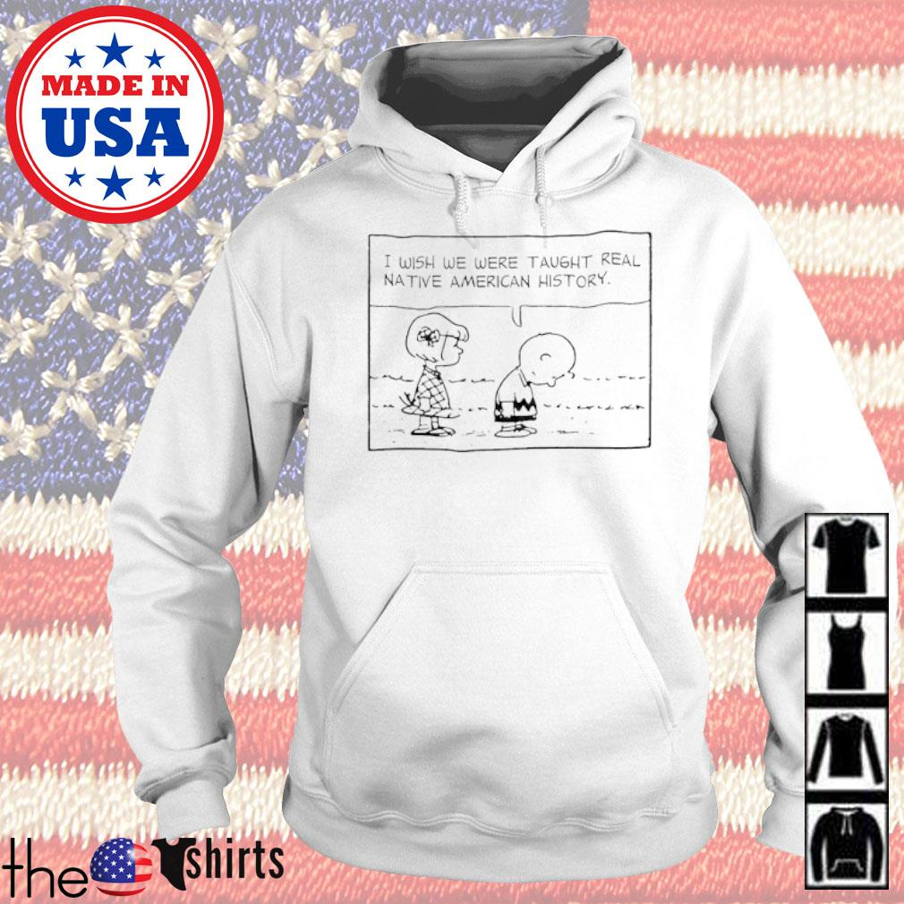 The Peanuts I wish we were taught real native American history s Hoodie White
