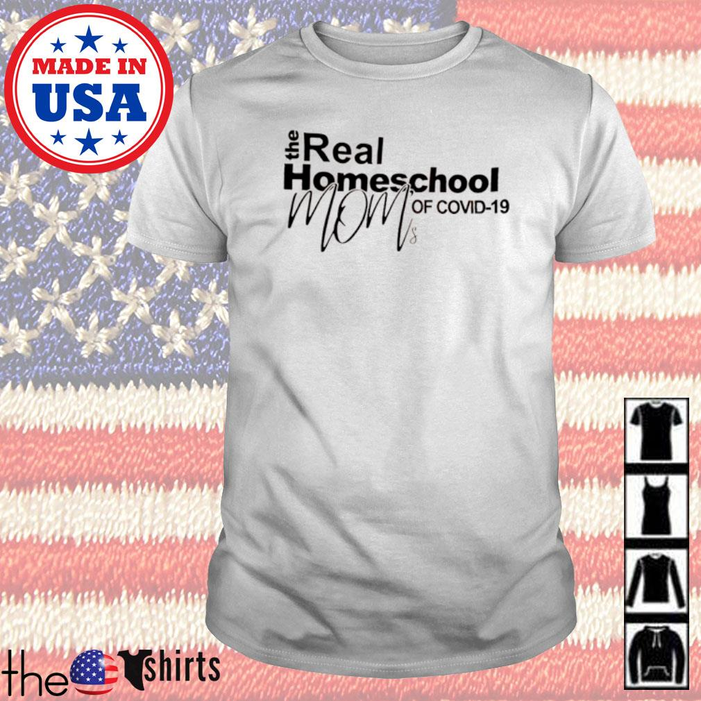 The real homeschool mom of COVID-19 quarantined shirt