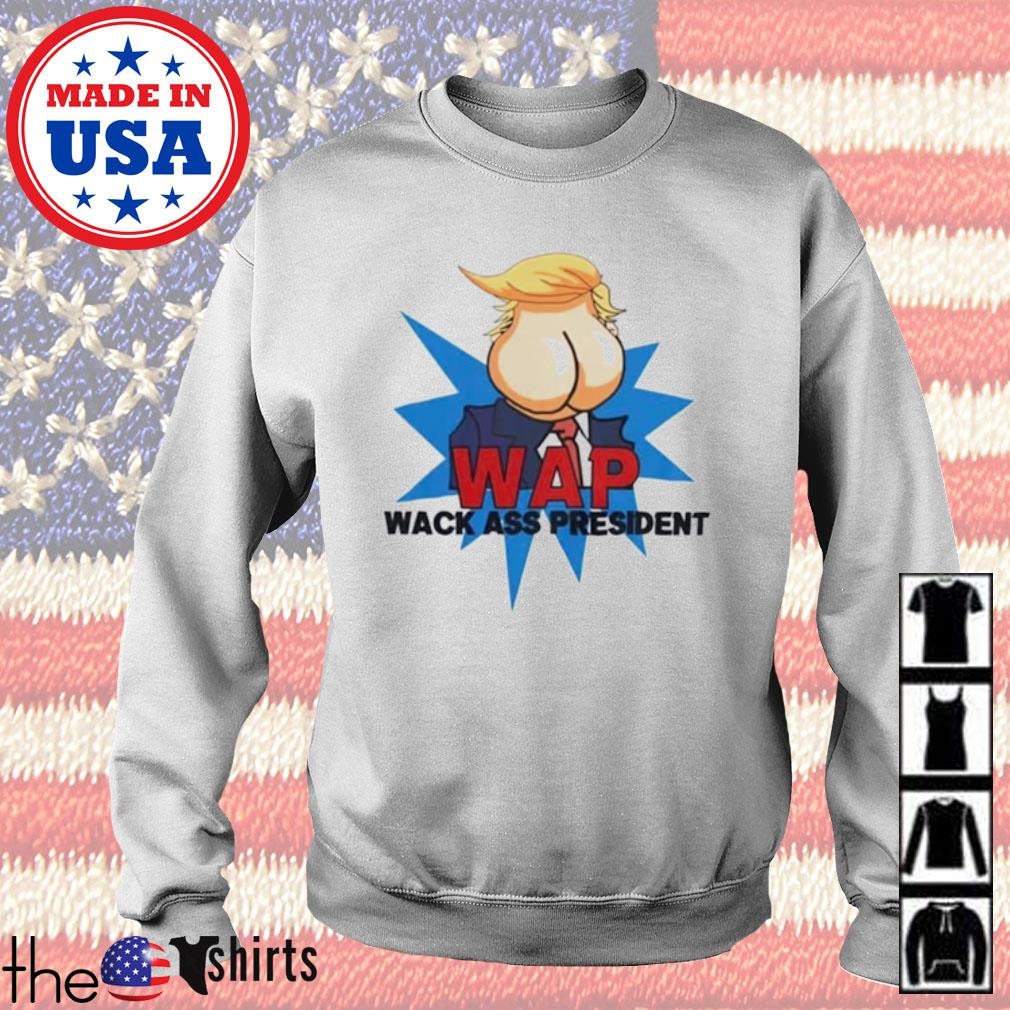 Trump Wap Wack Ass President s Sweater White