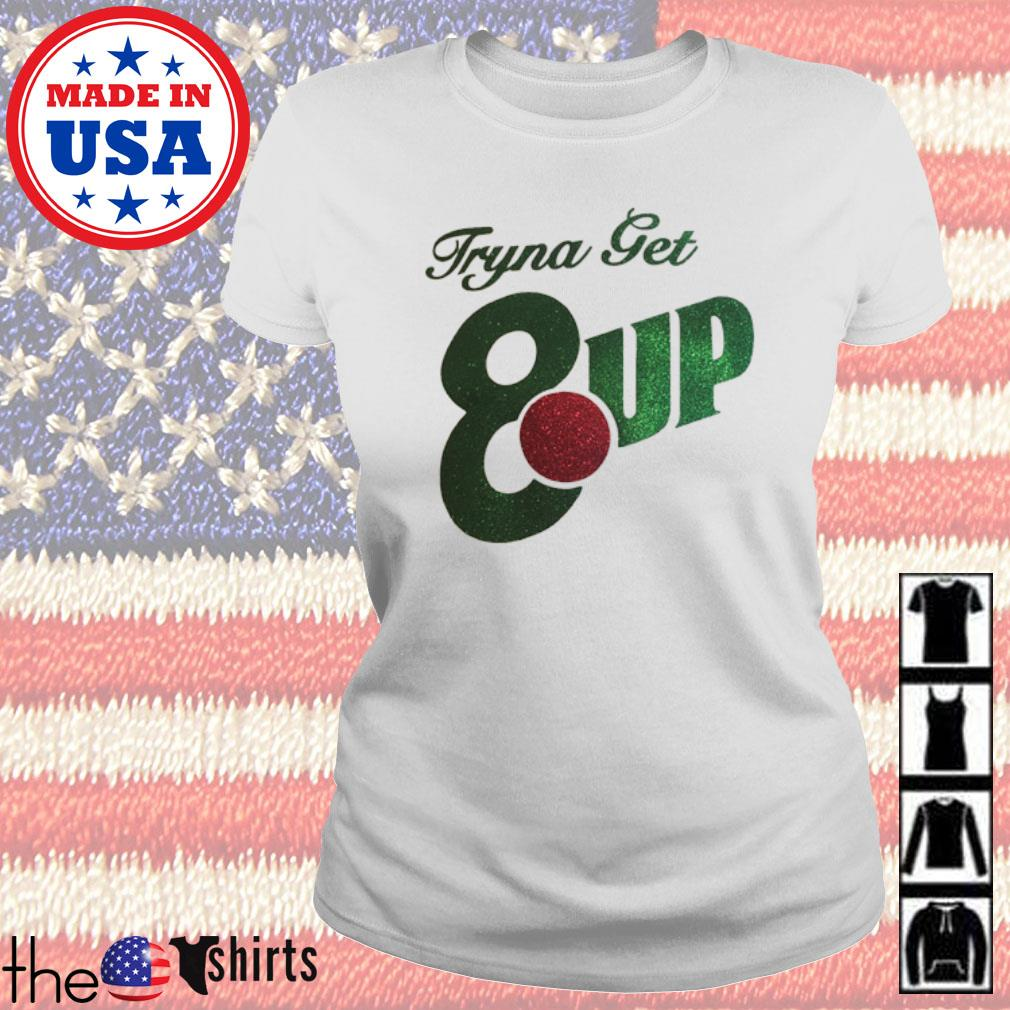 Tryna get 8up s Ladies Tee White