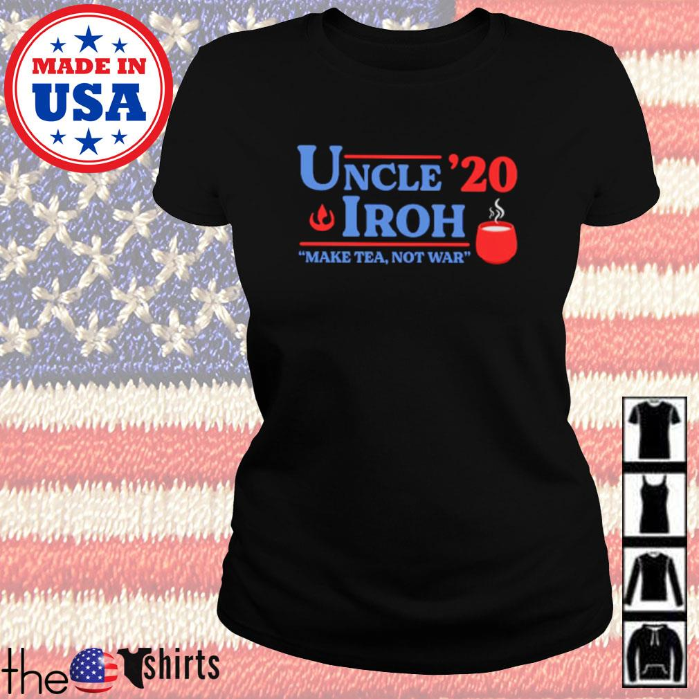 Uncle Iroh 2020 make tea not war s Ladies Tee Black