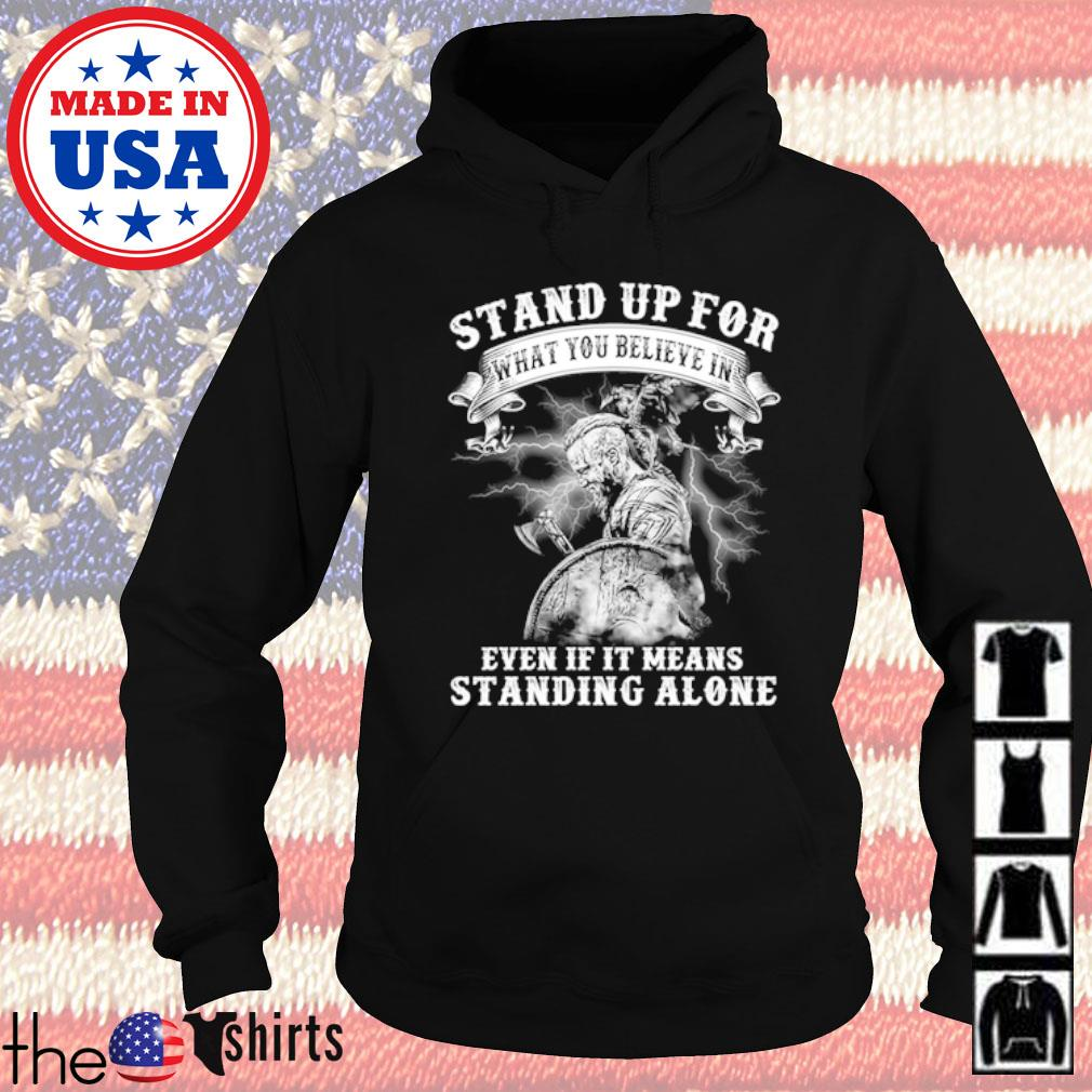 Viking stand up for what you believe in even if it means standing alone s Hoodie Black