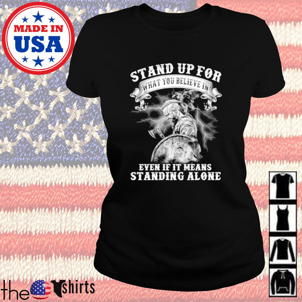 Viking stand up for what you believe in even if it means standing alone s Ladies Tee Black