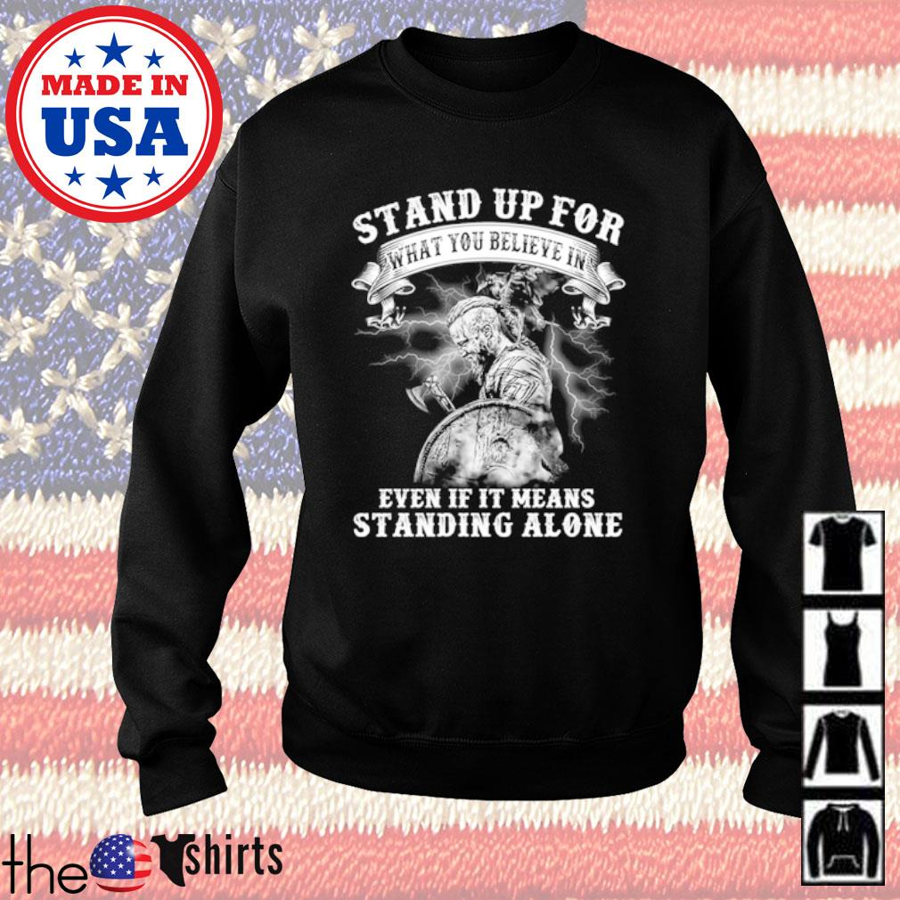Viking stand up for what you believe in even if it means standing alone s Sweater Black