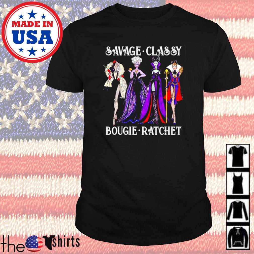 Villain savage classy bougie ratchet shirt