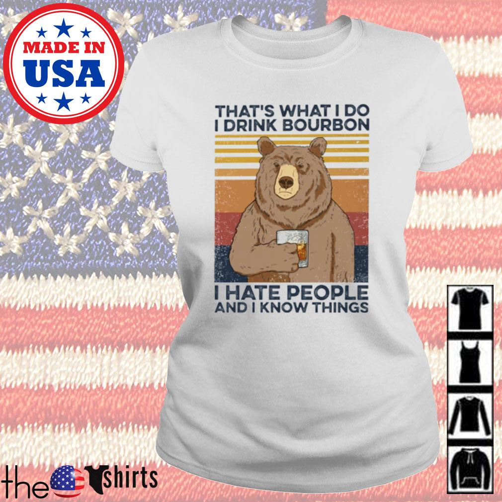 Vintage Bear that's what I do I drink bourbon I hate people and I know things s Ladies Tee White