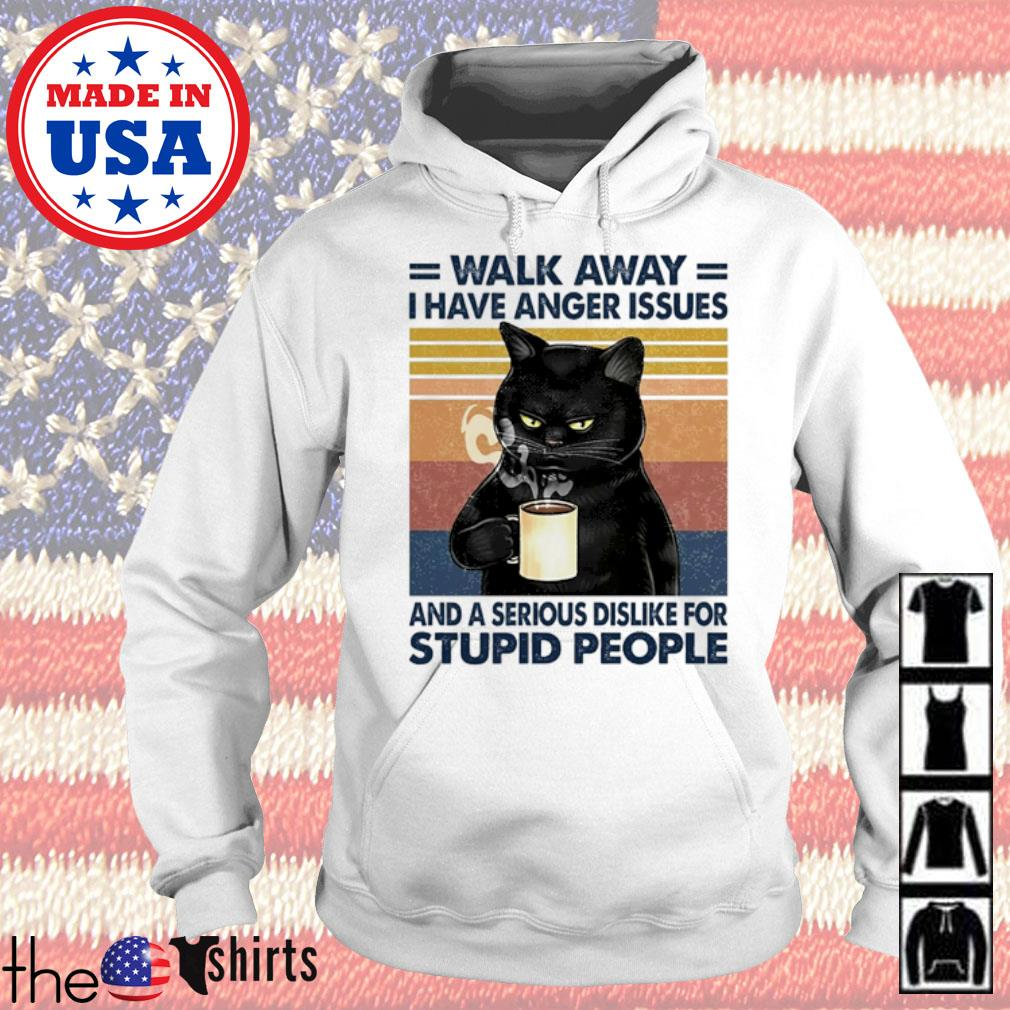 Vintage Black Cat walk away I have anger issues and a serious dislike for stupid people s Hoodie White
