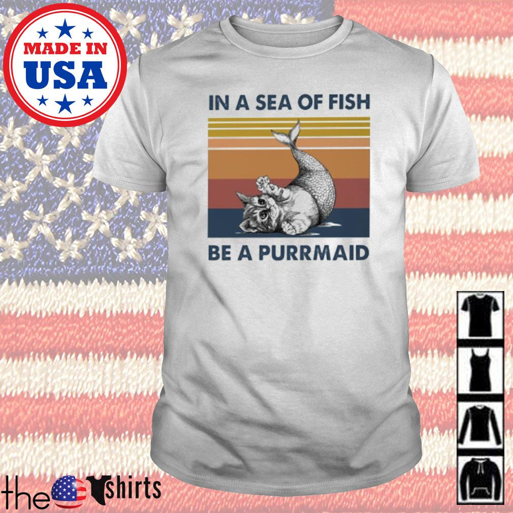 Vintage Cat In a sea of fish be a purrmaid shirt